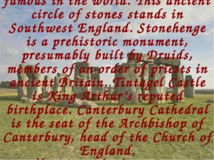 Stonehenge is one of the most famous in the world. This ancient circle of st