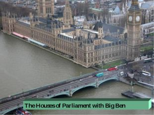 The Houses of Parliament with Big Ben