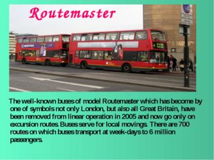 Routemaster The well-known buses of model Routemaster which has become by one
