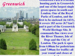 Greenwich Park is a former hunting park in Greenwich and one of the largest s