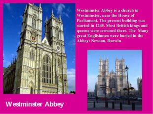 Westminster Abbey Westminster Abbey is a church in Westminster, near the Hous
