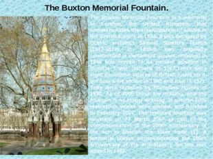 The Buxton Memorial Fountain. The Buxton Memorial Fountain is a memorial in L
