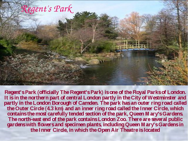 Regent's Park (officially The Regent's Park) is one of the Royal Parks of Lon...