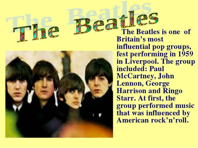 The Beatles is one of Britain's most influential pop groups, fest performing...