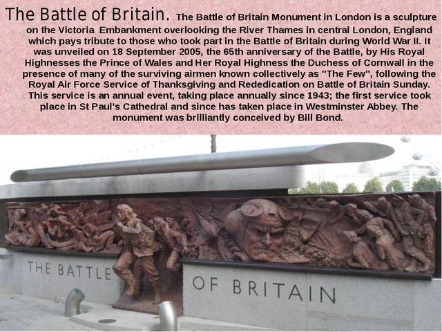 The Battle of Britain. The Battle of Britain Monument in London is a sculptur...