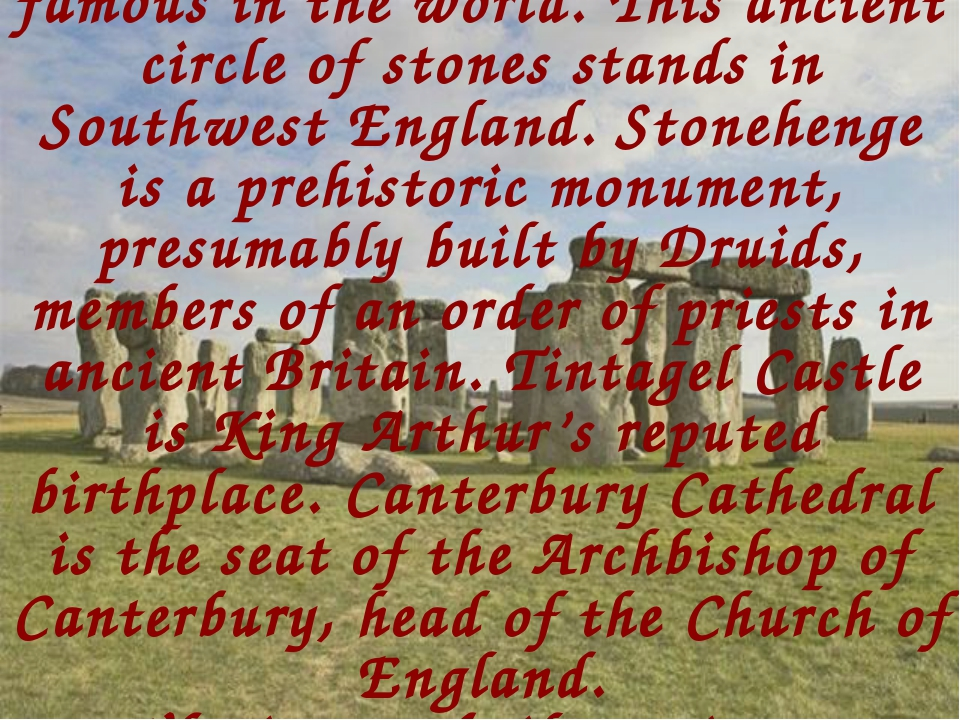 Stonehenge is one of the most famous in the world. This ancient circle of st...
