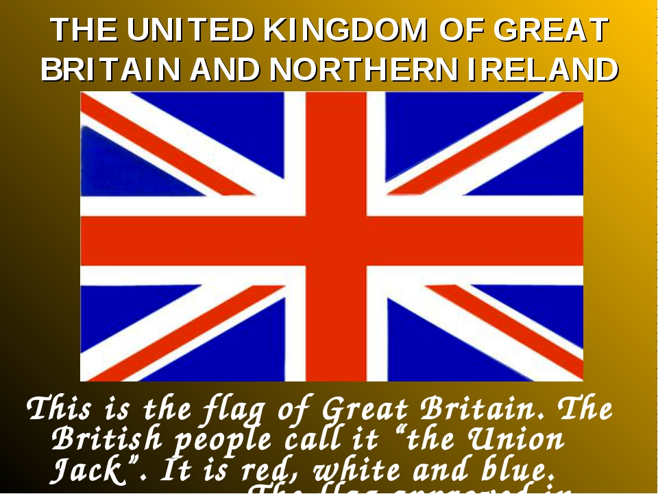 THE UNITED KINGDOM OF GREAT BRITAIN AND NORTHERN IRELAND This is the flag of...