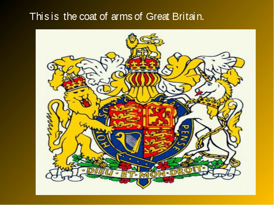 This is the coat of arms of Great Britain.