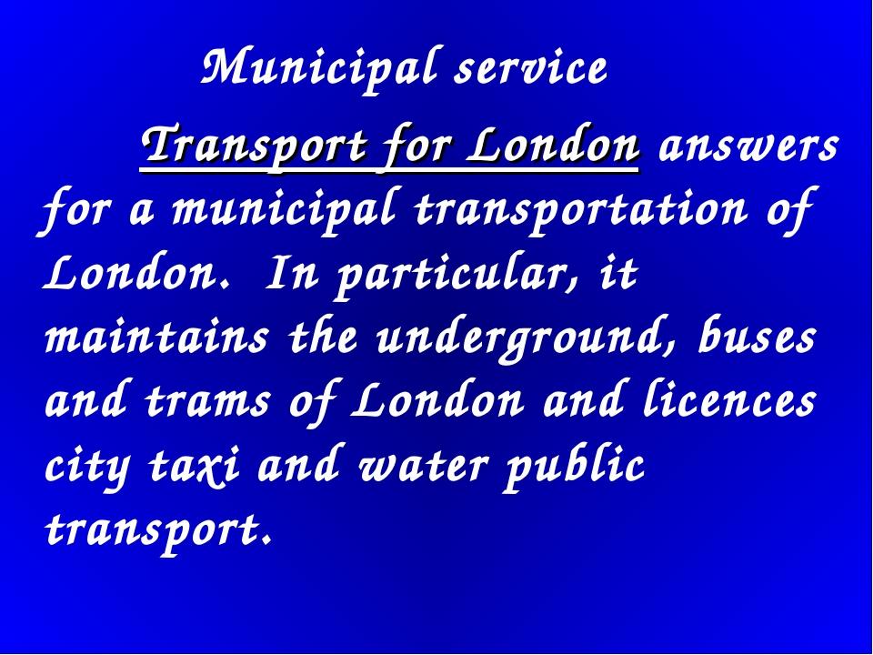 Municipal service Transport for London answers for a municipal transportatio...