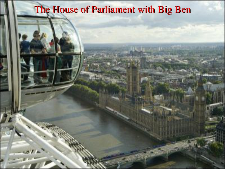 The House of Parliament with Big Ben