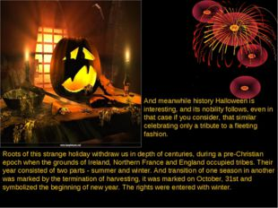 And meanwhile history Halloween is interesting, and its nobility follows, eve