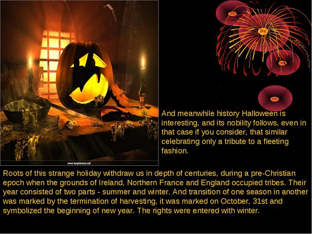 And meanwhile history Halloween is interesting, and its nobility follows, eve...