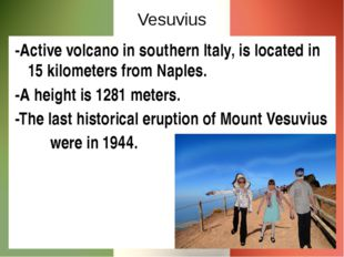 Vesuvius -Active volcano in southern Italy, is located in 15 kilometers from