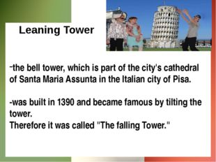 Leaning Tower the bell tower, which is part of the city's cathedral of Santa