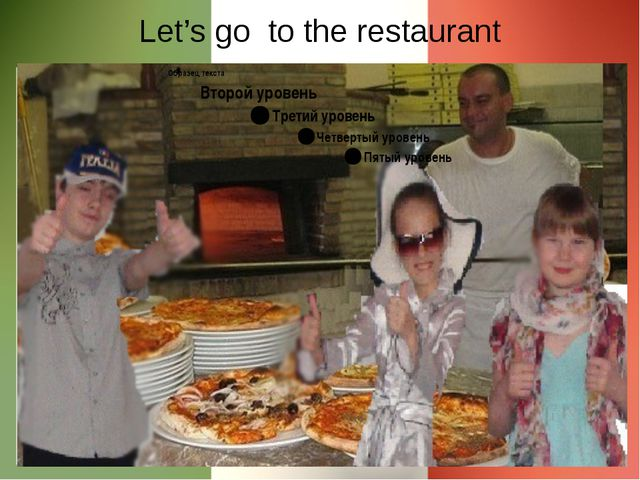 Let's go to the restaurant