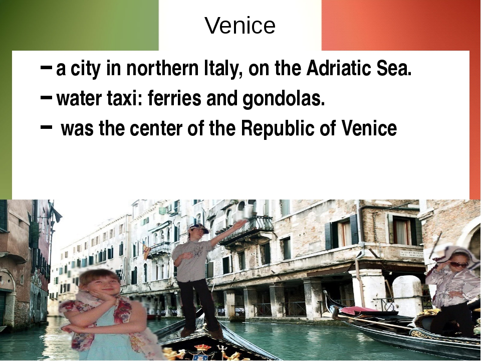Venice a city in northern Italy, on the Adriatic Sea. water taxi: ferries and...