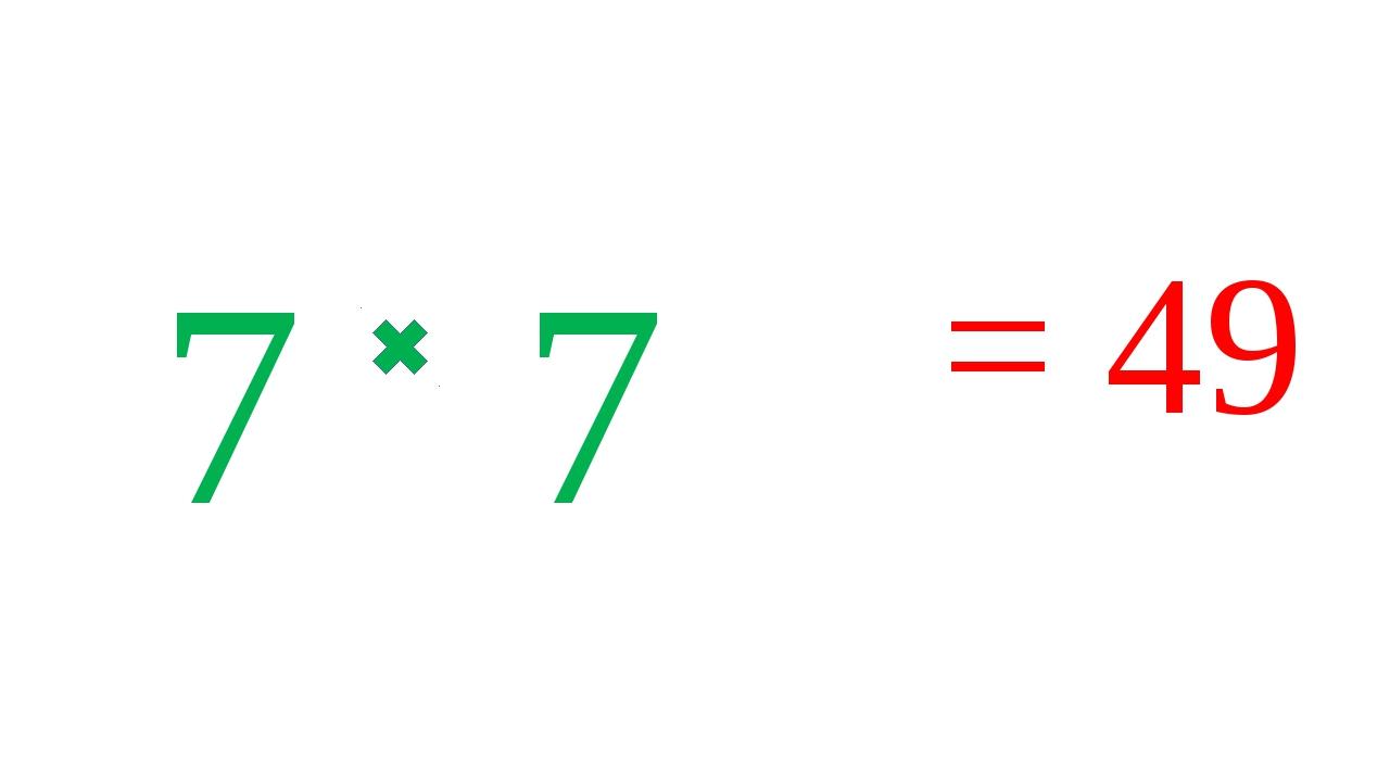 7 7 = 49