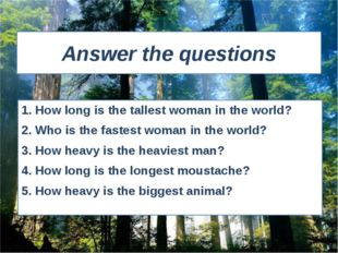 Answer the questions 1. How long is the tallest woman in the world? 2. Who is