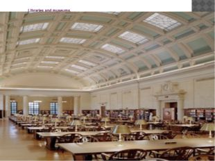 Libraries and museums. The Harvard University Library System is centered in W