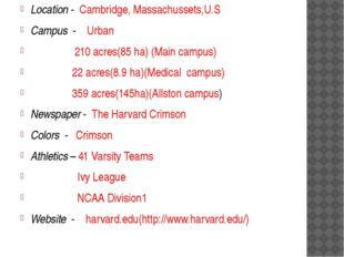 Location - Cambridge, Massachussets,U.S Campus - Urban 210 acres(85 ha) (Mai