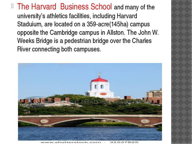 The Harvard Business School and many of the university's athletics facilitie...