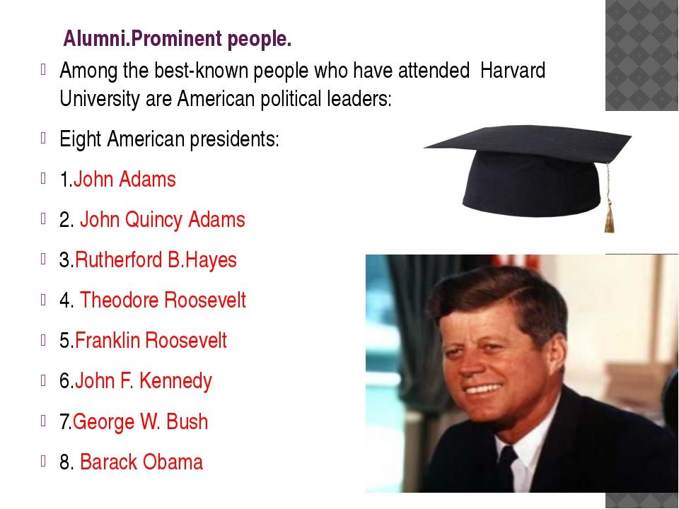 Alumni.Prominent people. Among the best-known people who have attended Harva...