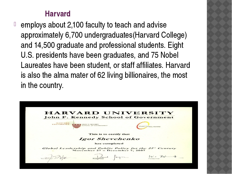 Harvard employs about 2,100 faculty to teach and advise approximately 6,700...