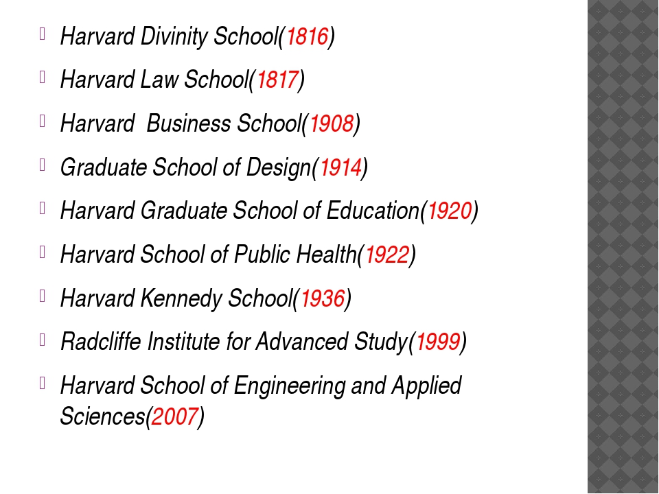 Harvard Divinity School(1816) Harvard Law School(1817) Harvard Business Scho...