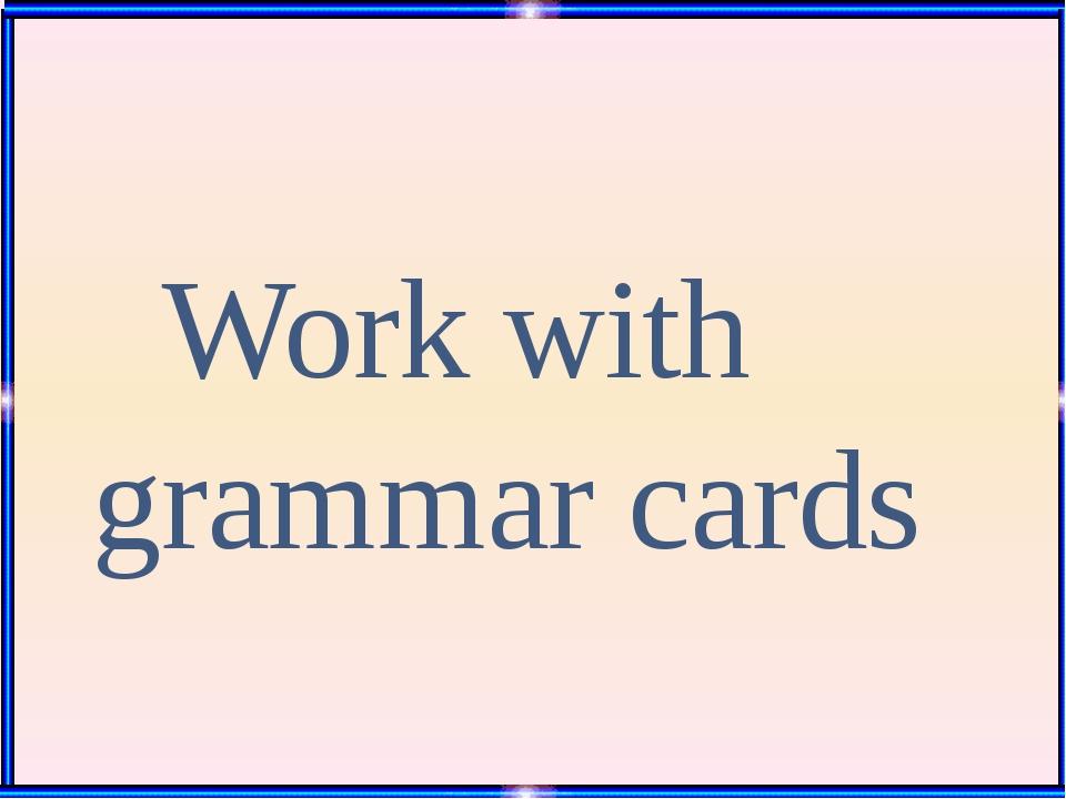 Work with grammar cards