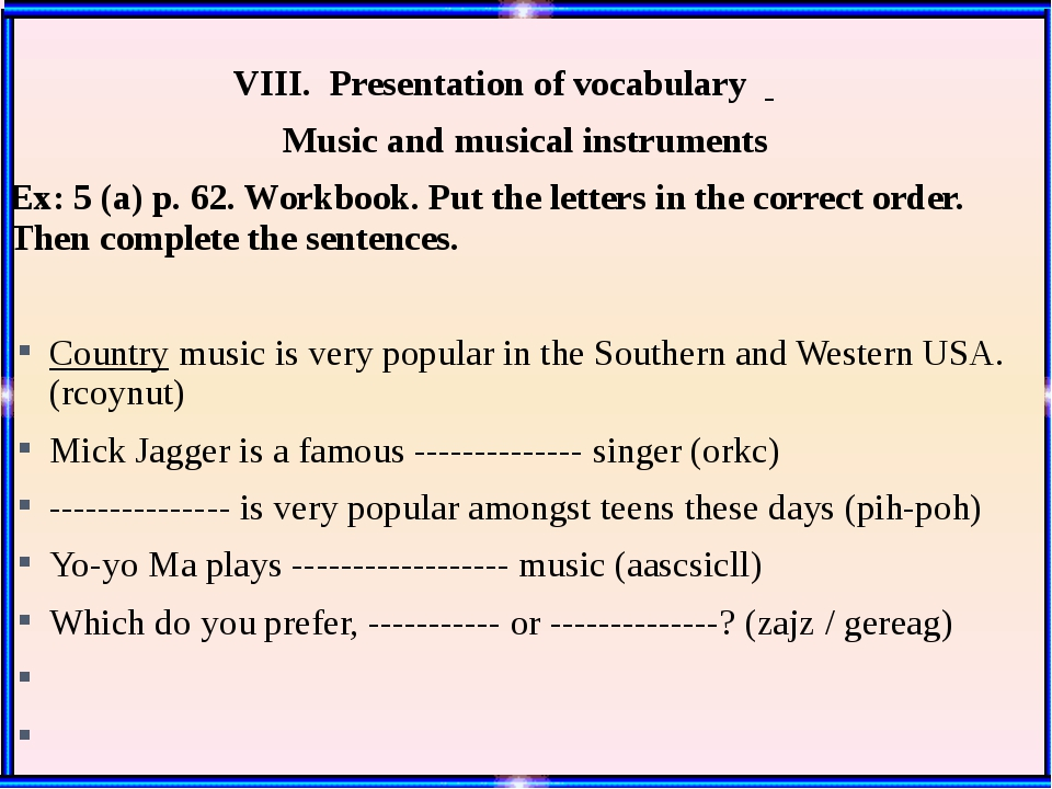 VIII. Presentation of vocabulary Music and musical instruments Ex: 5 (a) p....
