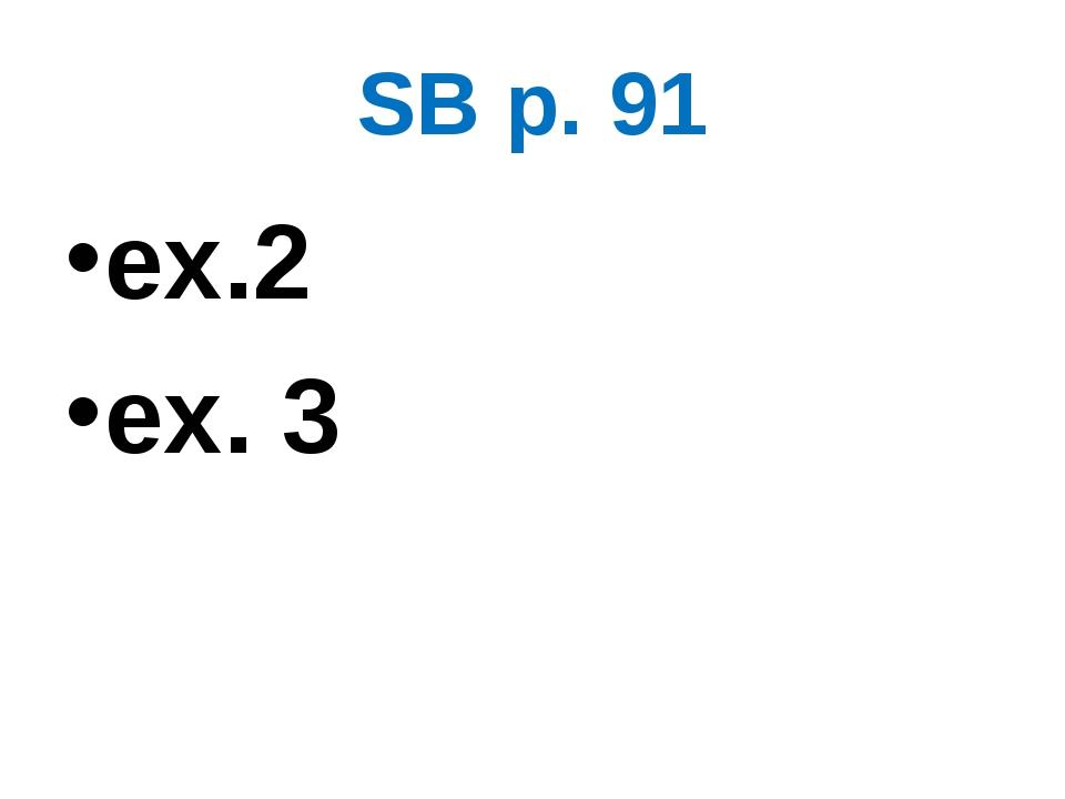SB p. 91 ex.2 ex. 3