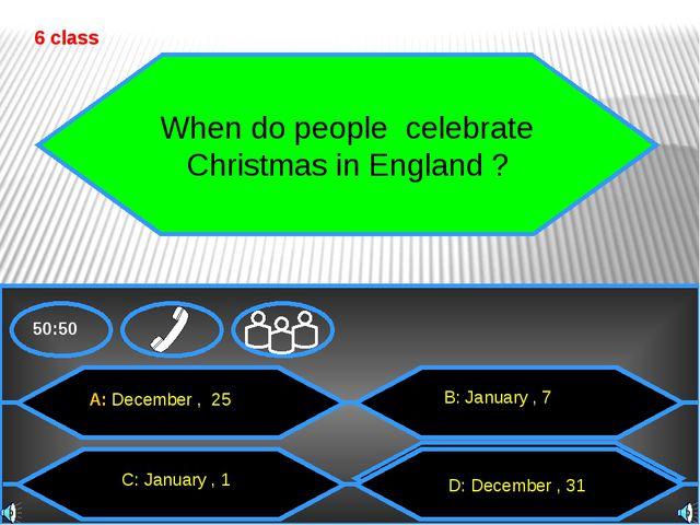 50:50 В день Благодарения англичане готовят …. 7 class A: turkey C: goose В:...