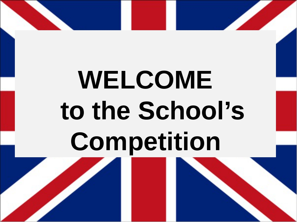 WELCOME to the School's Competition