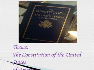 Theme: The Constitution of the United States of America