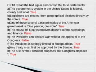 Ex.13. Read the text again and correct the false statements: a)The government