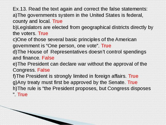 Ex.13. Read the text again and correct the false statements: a)The government...