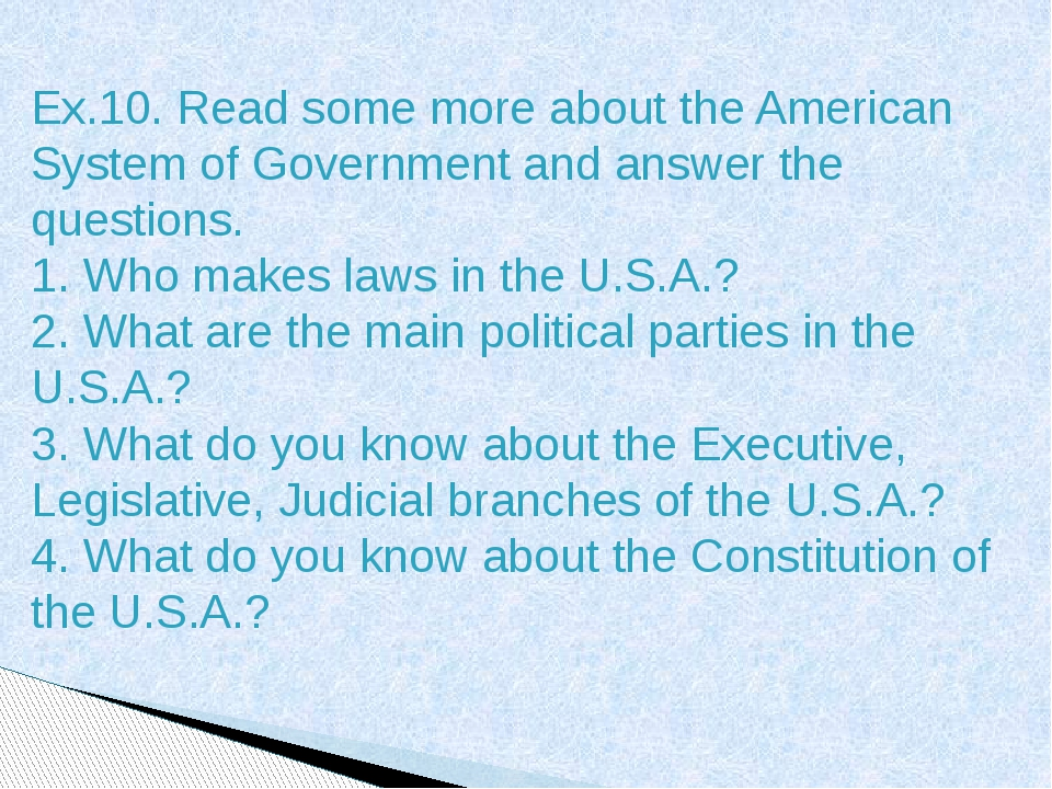Ex.10. Read some more about the American System of Government and answer the...