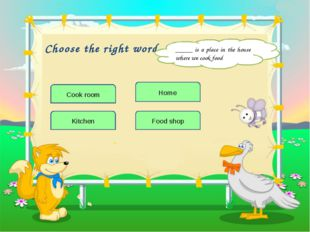 Choose the right word Food shop _____ is a place in the house where we cook f