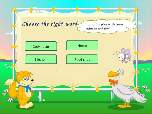 Choose the right word Food shop _____ is a place in the house where we cook f...