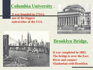 Columbia University . It was founded in 1754 is one of the biggest universiti