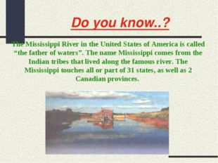 Do you know..? The Mississippi River in the United States of America is calle