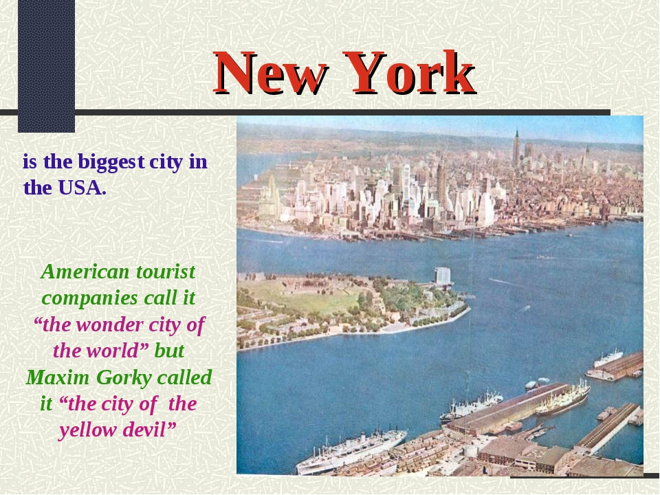"""New York is the biggest city in the USA. American tourist companies call it """"..."""