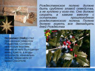 Рождественское полено должно быть срублено главой семейства, а не куплено у к