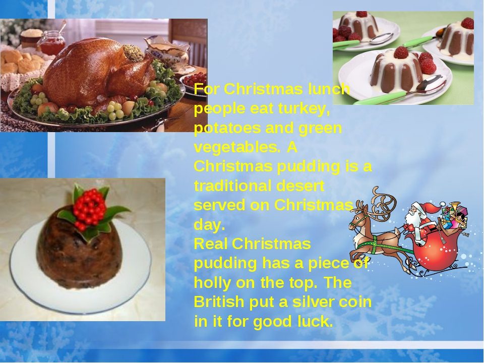 For Christmas lunch people eat turkey, potatoes and green vegetables. A Chris...