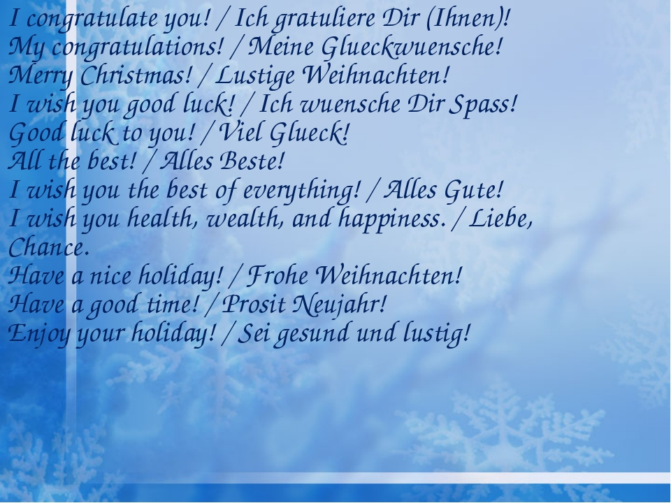 I congratulate you! / Ich gratuliere Dir (Ihnen)! My congratulations! / Meine...