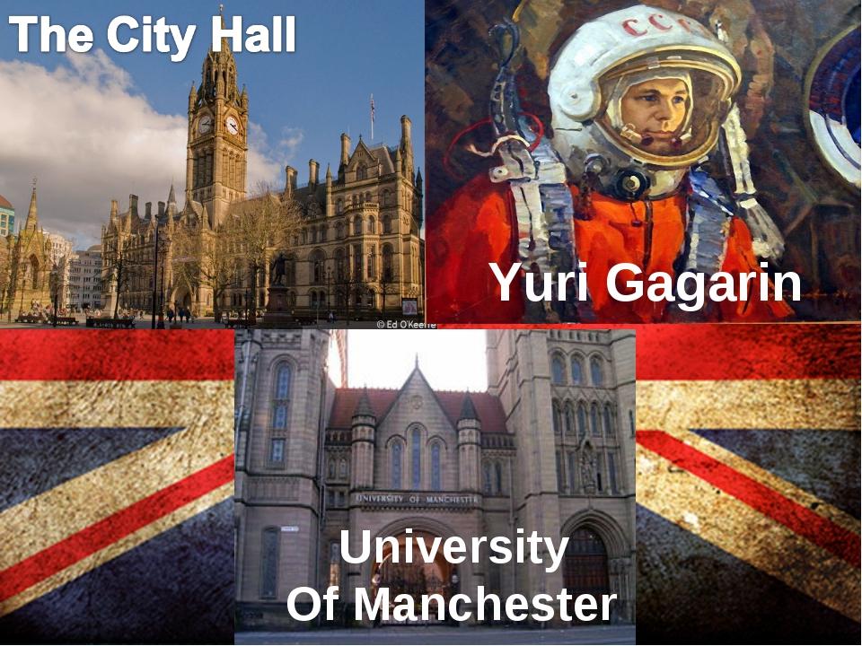 Yuri Gagarin University Of Manchester