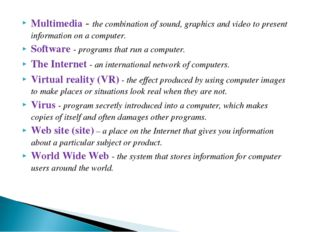 Multimedia - the combination of sound, graphics and video to present informat