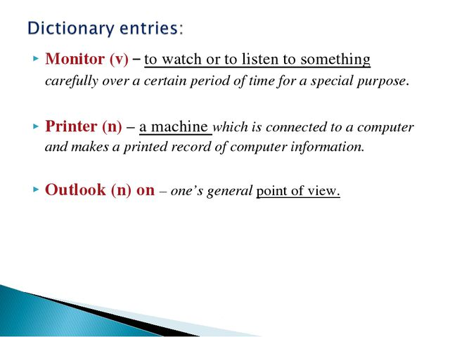 Monitor (v) – to watch or to listen to something carefully over a certain per...
