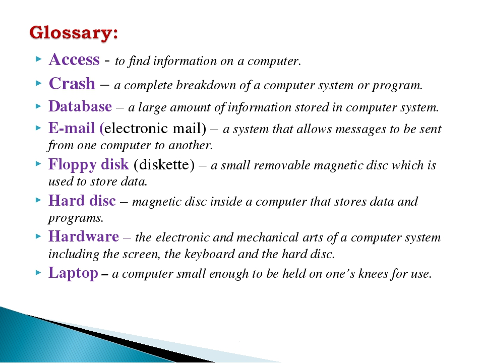 Access - to find information on a computer. Crash – a complete breakdown of a...