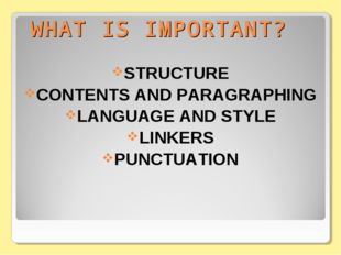WHAT IS IMPORTANT? STRUCTURE CONTENTS AND PARAGRAPHING LANGUAGE AND STYLE LIN